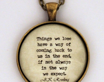 Things We Lose Have A Way Of Coming Back To Us Harry Potter Luna Lovegood J.K. Rowling Literary Book Quote Pendant Necklace Keychain Jewelry