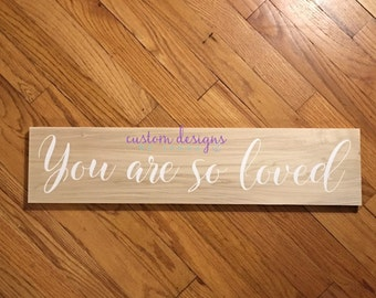 You are so Loved Wooden Sign || Nursery Sign