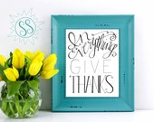 Christian Art Prints / Thanksgiving Wall Art / In Everything Give Thanks / Ephesians 5:20 / Scripture Wall Art/ Christian Wall Art / THW053