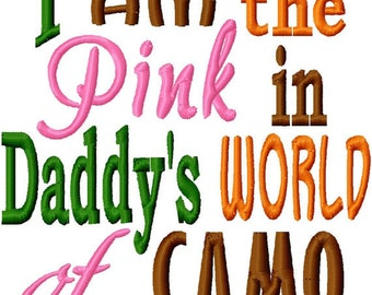 I Am The Pink In Daddy's World Of Camo Embroidered Kids or Babies T-shirts or Bodysuits Your Choice