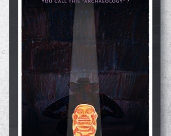 """Post Indiana Jones """"You call this archaeology?"""