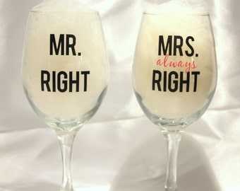Set of 2 Mr. and Mrs. Wine Glasses, Wedding Gifts, Mr. Right, Mrs. Always Right, Bride and Groom