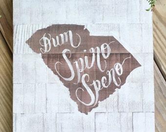 Dum Spiro Spero SC Wooden Sign