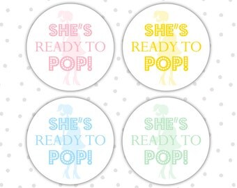 Ready to pop stickers - Ready to pop labels - Ready to pop baby shower - Shes ready to pop stickers - Shes about to pop (RW058)