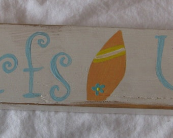 Surfs Up!! Beach Cottage Chic Hand Painted Sign