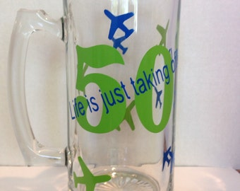 Life is Just Taking Off with Age Birthday Beer Mug - Choose your age and colors!