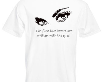 Mens T-Shirt with Womens Eyes Silhouette Design / Quote The first love letters are written with the eyes + Free Random Decal Gift