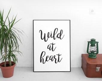Wild At Heart, Inspirational Poster, Quote Print, Printable Quote, Quote Wall Art, Inspirational Quote, Motivational Poster, Scandinavian