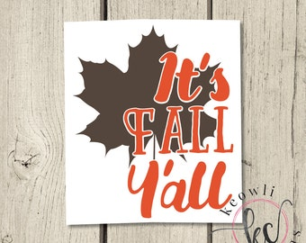 Fall Ya'll Vinyl Decal-Two colors of your choice