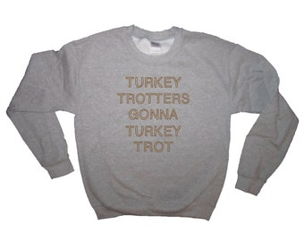 sweatshirt turkey trotters gonna turkey trot shirt funny racing thanksgiving day top long sleeve holiday running family gobble mens womens