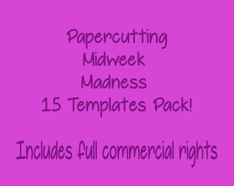 Papercutting Template - Midweek Madness Set - 15 Papercut Templates inc commercial use