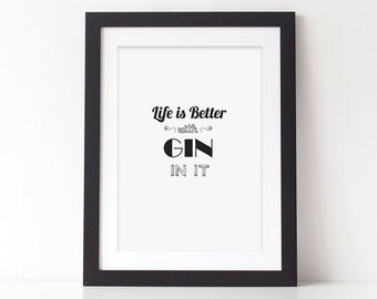 Life is Better With Gin In It Printable - Gin Printable - Gin Poster - Gin Art - Gin and Tonic - Digital Download - Typography Printable