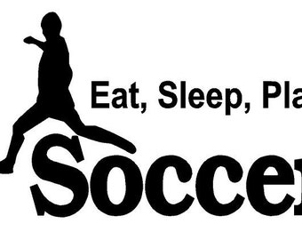 Eat Sleep Play Soccer Decal