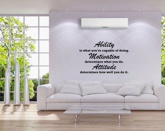 Wall Decal Quote Ability Is What You're Capable of Doing Motivation Determines What You Do Attitude Determines How Well You Do (GD11)