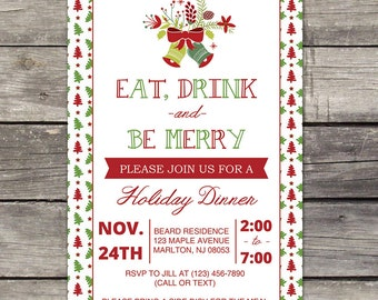 WE PRINT Christmas Invitation, Christmas Dinner Party Invitation, Eat Drink and Be Merry, Christmas Invites - 107