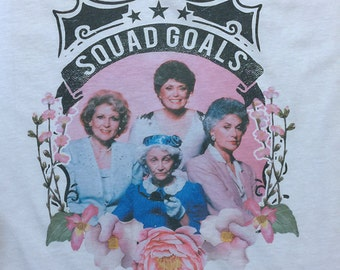 Squad goals golden girls floral design tank / tee - Retro 80s TV sitcom Super soft feel - One of Kind NEW DESIGN