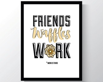 Waffles Print - Leslie Knope quote - Parks and Recreation - Top Christmas Gift - Friends Waffles Work - Kitchen Wall Decor - 8x10 wall print