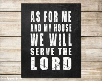 PRINTABLE ART Christian Wall Art As For Me And My House We Will Serve The Lord Bible Verse Joshua 24:15
