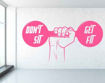 Don't Sit, Get Fit. Motivational Gym Decal Sign Sticker for Windows, Walls and more. (#77)