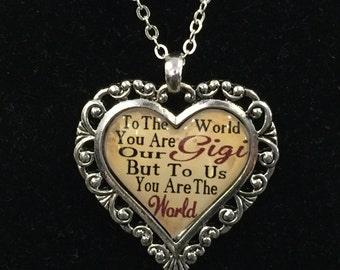 To The World You Are Our Gigi But To Us You Are The World Heart Necklace