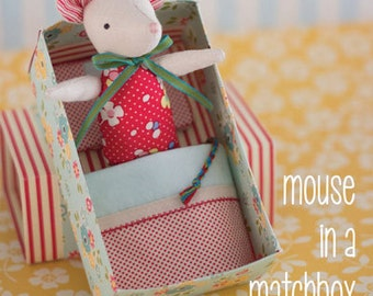 Mouse in a Matchbox Sewing PATTERN ONLY by May Blossom
