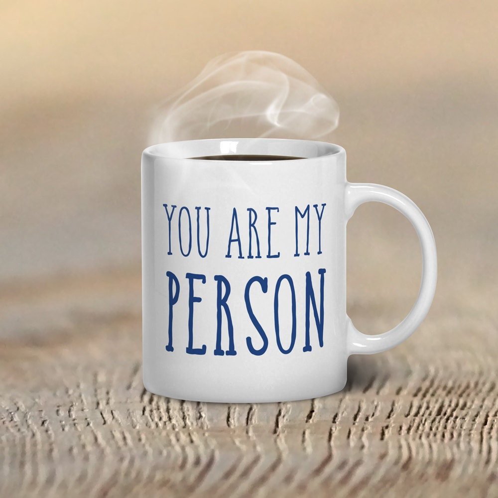 you are my person mug valentines day mugs gift ideas you are my - Valentines Day Mugs