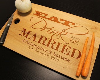 "Personalized Eat Drink and Be Married Wedding Date Anniversary Cutting Chopping Board, Organic Bamboo or Beech Block Large Size 18"" x 11"""