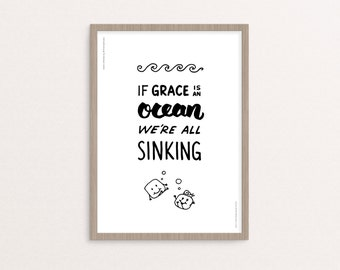 """Hand-lettering - Digital Printable - """"If Grace is an Ocean We're All Sinking"""" Quote - 8x10 / A4 - Instant Download"""