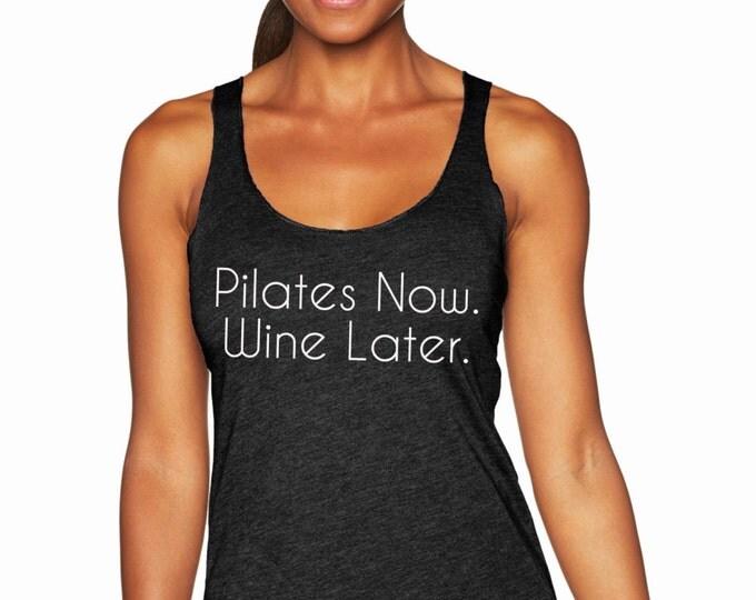 Pilates Now. Wine Later. Racerback Tank Top