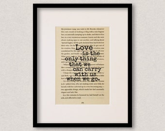 "Little Women quote print - Engagement gift - Wedding gift - ""Love is the only thing that we can carry with us when we go."""