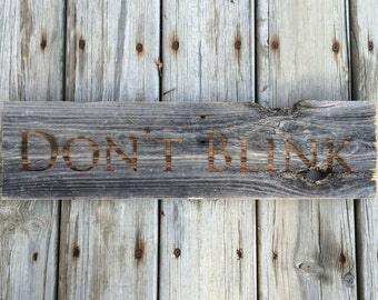 Don't Blink quote from Doctor Who on Genuine Antique Distressed Barn Wood