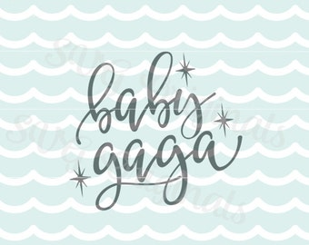 Baby Gaga SVG Baby Girl SVG Vector File. Cricut Explore and more. So many uses! Baby Girl Baby Diva Baby Newborn Girl Sparkle SVG