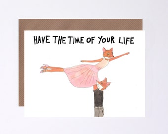 Dirty Dancing Valentine's Day Card, Fox, Time of Your Life,Wedding, Anniversary Gift, Illustrated by HutchCassidy.