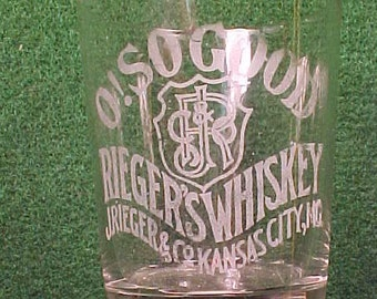 Pre Prohibition Etched Whiskey Shot Glass  O! SO GOOD J. Reiger Kansas City M o.