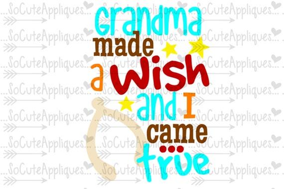 Thanksgiving Svg Grandma Made A Wish And I Came True Cut