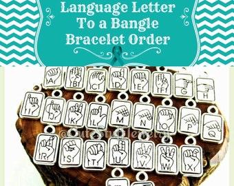 Custom Additional Sign Language Initial Letter Charm for a Bangle Bracelet Order, ASL Letter