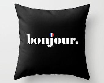 Bonjour Pillow Cover, French Pillow, Paris Pillow Cover, Travel Pillow, Black Word Pillow, Bonjour Home Decor, France Pillow, French Flag