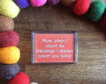 Mum (Blessings) Fridge Magnet - ** SALE ** - Cheap gift for Mum / Mothers Day / Mother