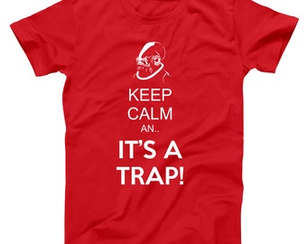 Keep Calm It's A Trap Funny Star Wars Geek Humor Men's T-Shirt DT1225