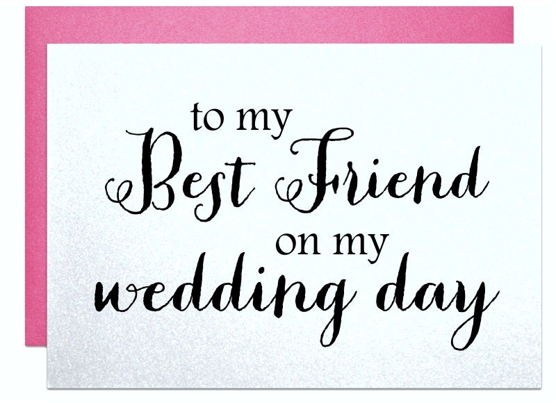 Wedding Card To Best Friend Thank You For Being There Bestie