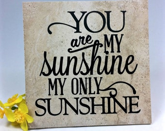 You are my sunshine - saying, quote, 6 x 6 tile with stand, gift, spouse, love