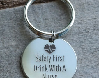 Safety First Drink with a Nurse Personalized Key Chain - Engraved