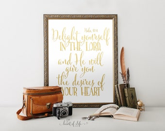 Printable art Gold scripture printable Bible verse art print Christian art Delight yourself in the Lord Psalm 37 4 Bible print Verse print