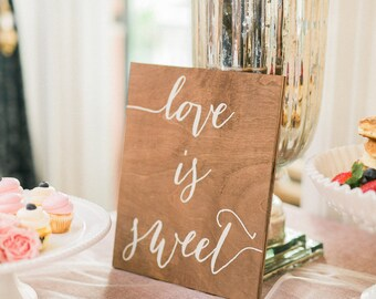 Love is Sweet - Wooden Wedding Signs - Wood