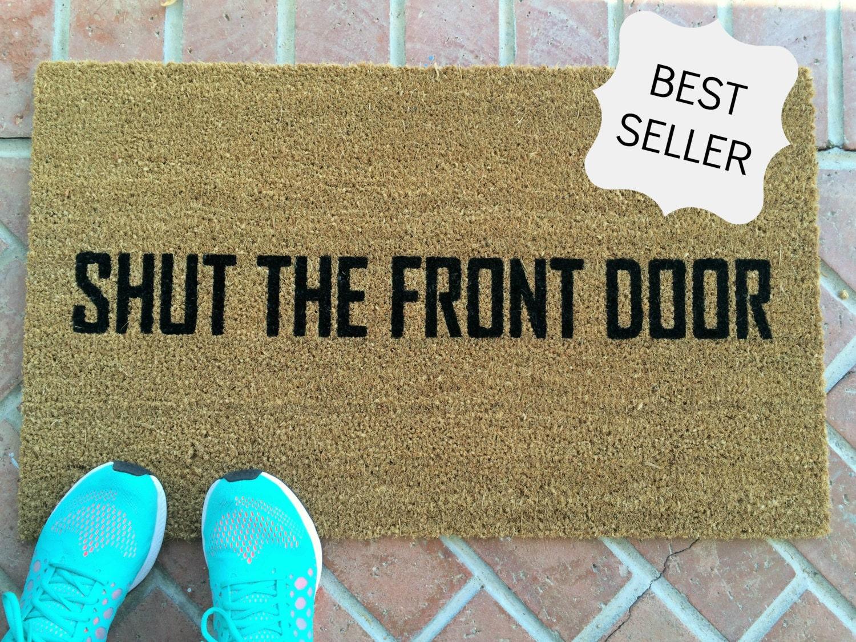 Shut The Front Door Funny Doormat Hand Painted Outdoor