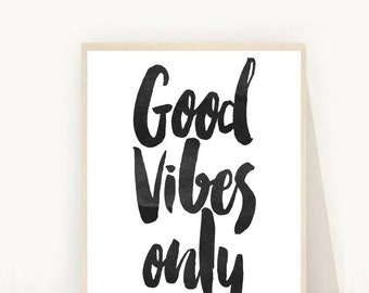 Good Vibes Only Print, Instant Download Printable Art, Inspirational Print,  Typography Quote, Home Decor, Motivational Print,  Wall Art