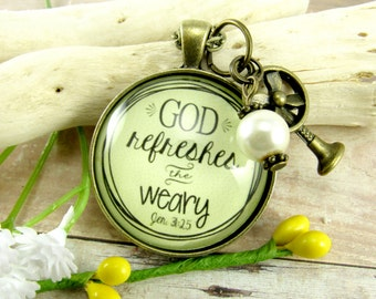 God Refreshes the Weary Christian Bible Verse Necklace Christian Jewelry Encouragement Relax Refresh Renew