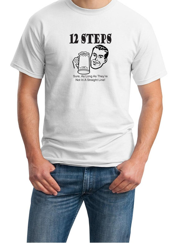 12 Steps, Sure as long as they are not in a straight line. Mens T-Shirt  (Ash Gray or White)