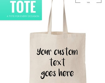 Custom Tote with Text  - Gift - Market - Wedding - Birthday - Grocery - Library Tote Bag