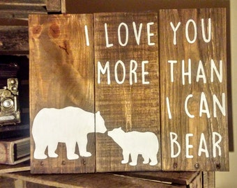 """Rustic """"I love you more than I can bear"""" Reclaimed Wood Sign"""